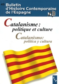 Jordi Casassas - Bulletin d'Histoire Contemporaine de l'Espagne N° 45 : Catalanisme : politique et culture.