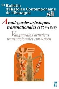 Paul Aubert - Bulletin d'Histoire Contemporaine de l'Espagne N° 53 : Avant-gardes artistiques transnationales (1867-1939).