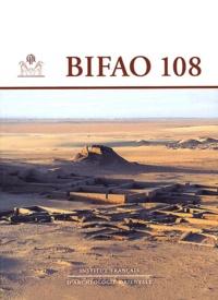 IFAO - Bulletin de l'IFAO N° 108 : .