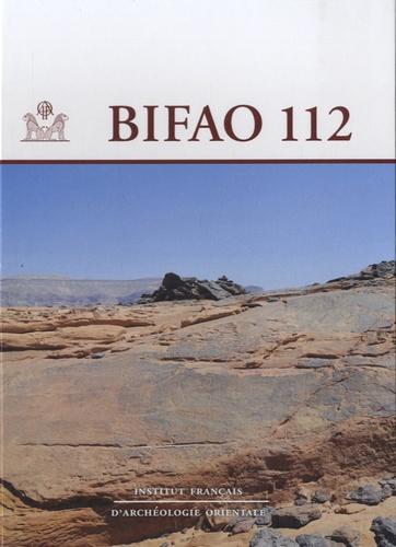 Béatrix Midant-Reynes - Bulletin de l'IFAO N° 112 : Rapport d'activité 2011-2012.