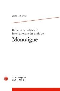 Olivier Guerrier et Blandine Pérona - Bulletin de la société internationale des amis de Montaigne N° 72/2020 : .