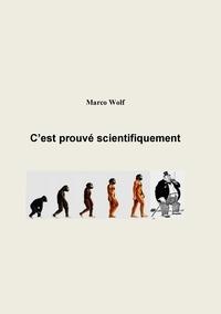 Marco Wolf - C'est prouvé scientifiquement.