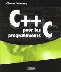 Claude Delannoy - C++ pour les programmeurs C.