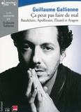 Guillaume Gallienne - Ca peut pas faire de mal ! - Baudelaire, Apollinaire, Eluard et Aragon. 2 CD audio