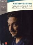 Guillaume Gallienne - Ça peut pas faire de mal - Balzac, Flaubert, Zola, Maupassant. 2 CD audio