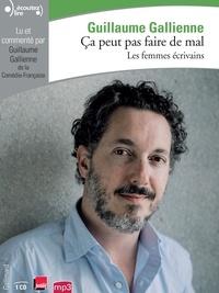 Guillaume Gallienne - Ca peut pas faire de mal - Les femmes écrivains. 1 CD audio