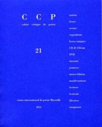 Jean-François Bory et Jean Daive - Cahier critique de poésie N° 21 : Bernard Noël.