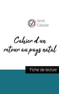 Aimé Césaire - Cahier d'un retour au pays natal de Aimé Césaire (fiche de lecture et analyse complète de l'oeuvre).