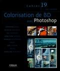 Stéphane Baril et Nicolas Bournay - Cahier du designer Tome 19 : Colorisation de BD avec Photoshop.