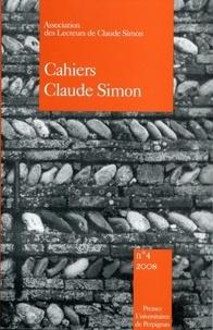 Jean-Yves Laurichesse et Wolfram Nitsch - Cahiers Claude Simon N° 4/2008 : Claude Simon à la lumière de Georges Bataille.