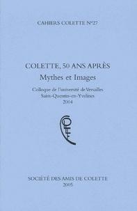 Michel Mercier - Cahiers Colette N° 27 : Colette, 50 ans après - Mythes et images.