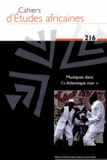 """Jean-Loup Amselle - Cahiers d'études africaines N° 216/2014 : Musiques dans l'""""Atlantique noir""""."""