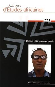 Cédric Vincent - Cahiers d'études africaines N° 223/2016 : De l'art (d'être) contemporain.
