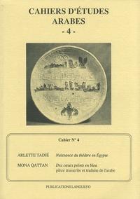 Arlette Tadié et Mona Qattan - Cahiers d'études arabes N° 4 : .