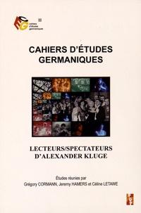 Grégory Cormann et Jeremy Hamers - Cahiers d'études germaniques N° 69 : Lecteurs/Spectateurs d'Alexander Kluge.