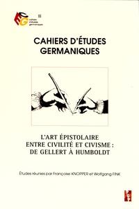 Françoise Knopper et Wolfgang Fink - Cahiers d'études germaniques N° 70 : L'art épistolaire entre civilité et civisme : de Gellert à Humboldt.