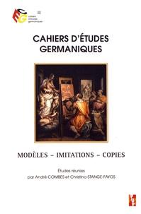 André Combes et Christina Stange-Fayos - Cahiers d'études germaniques N° 72 : Modèles, imitations, copies.