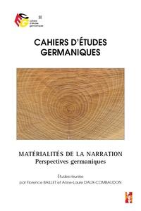 Florence Baillet et Anne-Laure Daux-Combaudon - Cahiers d'études germaniques N° 75 : Matérialités de la narration - Perspectives germaniques.