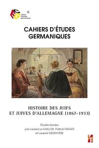 Laurence Guillon et Patrick Farges - Cahiers d'études germaniques N° 77 : Histoire des juifs et juives d'allemagne (1867-1933).