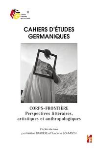 Hélène Barrière et Susanne Böhmisch - Cahiers d'études germaniques N° 78 : Corps-frontière - Pespectives littéraires, artistiques et anthropologiques.