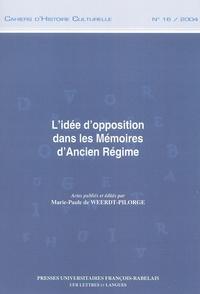 Marie-Paule de Weerdt-Pilorge et  Collectif - Cahiers d'histoire culturelle N° 16, 2004 : L'idée d'opposition dans les Mémoires d'Ancien Régime.