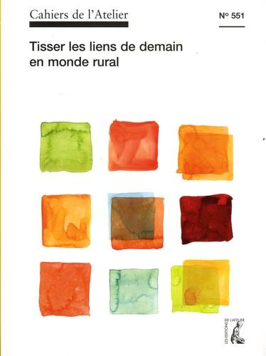 Bernard Stéphan - Cahiers de l'Atelier N° 551 : Tisser les liens de demain en monde rural.