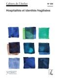Bernard Stéphan - Cahiers de l'Atelier N° 556 : Hospitalités et identités fragilisées - Colloque de la fondation Jean Rodhain.