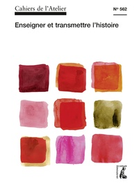 Bernard Stéphan - Cahiers de l'Atelier N° 562 : Enseigner et transmettre l'histoire.