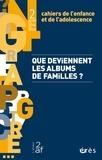 Collectif - Cahiers de l'enfance et de l'adolescence N° 2 : Que deviennent les albums de familles.