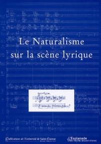 Alban Ramaut et  Collectif - Cahiers de l'Esplanade N° 3 : Le Naturalisme sur la scène lyrique.