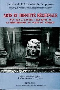 Paul Carmignani et Tony Jappy - Cahiers de l'université de Perpignan N° 32/2001 : Arts et identité régionale d'un Sud à l'autre : des rives de la Méditerranée au Golfe du Mexique.