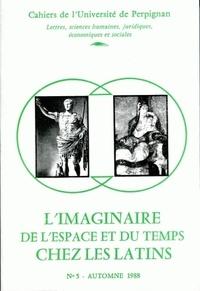Joël Thomas - Cahiers de l'université de Perpignan N° 5/1988 : L'imaginaire de l'espace et du temps chez les Latins.