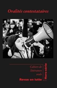 Nicole Belmont et Cécile Leguy - Cahiers de Littérature Orale Hors-série : Oralités contestataires.