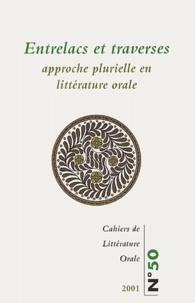 INALCO - Cahiers de Littérature Orale N° 50/2001 : Entrelacs et traverses - Approche plurielle en littérature orale.