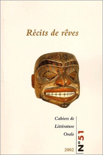 INALCO - Cahiers de Littérature Orale N° 51/2002 : Récits de rêves.