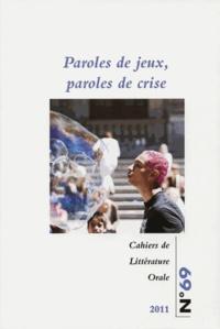 Sandra Bornand - Cahiers de Littérature Orale N° 69/2011 : Paroles de jeux, paroles de crise.