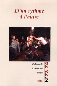 Nicole Belmont et Cécile Leguy - Cahiers de Littérature Orale N° 73-74 2013 : D'un rythme à l'autre.