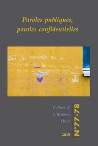 Nicole Belmont et Cécile Leguy - Cahiers de Littérature Orale N° 77-78/2015 : Paroles publiques.