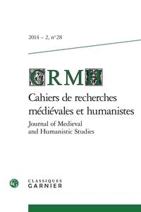Cahiers de Recherches Médiévales et Humanistes N° 28, 2014-2.pdf