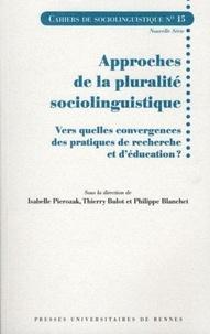 Isabelle Pierozak et Thierry Bulot - Cahiers de Sociolinguistique N° 15 : Approches de la pluralité sociolinguistique - Vers quelles convergences des pratiques de recherche et d'éducation ?.