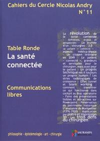 Alain-Charles Masquelet - Cahiers du Cercle Nicolas Andry N° 11 : La santé connectée.