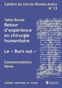 """François Bonnel et Alain-Charles Masquelet - Cahiers du Cercle Nicolas Andry N° 13 : Retour d'expérience en chirurgie humanitaire - Le """"Burn out""""."""