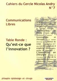 Alain-Charles Masquelet - Cahiers du Cercle Nicolas Andry N° 7 : Qu'est-ce que l'innovation ?.