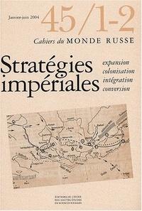 Danièle Hervieu-Léger - Cahiers du Monde russe N° 45/1-2 Janvier-ju : Stratégies impériales - Expansion, colonisation, intégration, conversion.