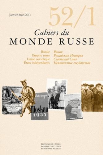 Igor Fedyukin et Ernest A. Zitser - Cahiers du Monde russe N° 52/1, Janvier-Mar : .