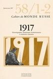 Catherine Gousseff et Stefan Plaggenborg - Cahiers du Monde russe N° 58/1-2, janvier-j : 1917 - Historiographie, dynamiques révolutionnaires et mémoires contestées.