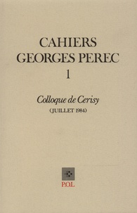Bernard Magné - Cahiers Georges Perec N° 1, juillet 1984 : Colloque de Cerisy.
