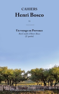 Christian Morzewski et  Collectif - Cahiers Henri Bosco N° 53 : Un voyage en Provence (2e partie).