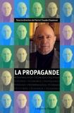 Patrick Troude-Chastenet - Cahiers Jacques Ellul N° 4 : La Propagande - Communication et propagande.