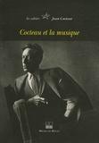 David Gullentops et Carine Ermans - Cahiers Jean Cocteau N° 4 : Cocteau & la Musique.